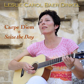 CD - Carpe Diem by Leslie Carol Baer Dinkel
